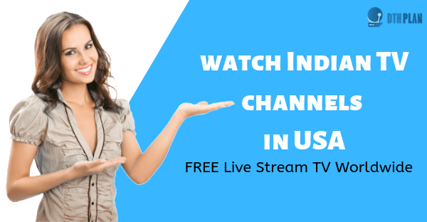 How to watch Indian TV channels in USA